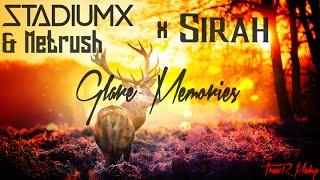 StadiumX & Metrush x Sirah - Glare Memories (TraxxR Mashup)
