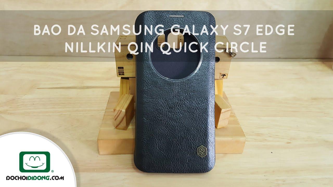 8bb9c0101a Trên tay Bao da Samsung Galaxy S7 Edge Nillkin Qin Quick Circle - Đồ Chơi  Di Động .com