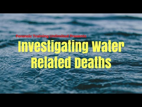 Drowning Deaths and Forensic Evidence Online Course