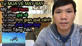 Cách Tự Mua Vé Máy Bay Từ Mỹ Về Việt Nam Giá Rẻ Và Được Tặng Tiền