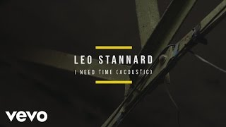 Leo Stannard - I Need Time (Acoustic)