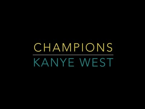 Kanye West - Champions (Official Song) LYRICS