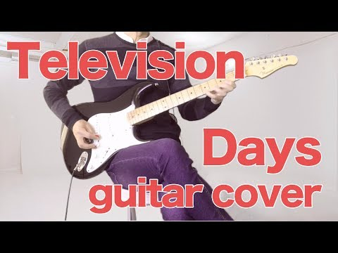 Television - Days (guitar cover)