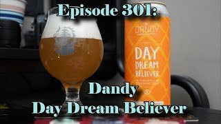 Booze Reviews - Ep. 301 - Dandy Brewing - Day Dream Believer