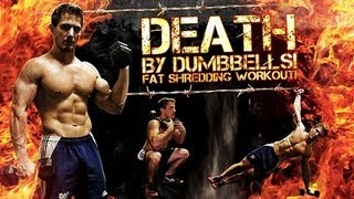 DEATH By Dumbbells! FAT SHREDDING Workout!