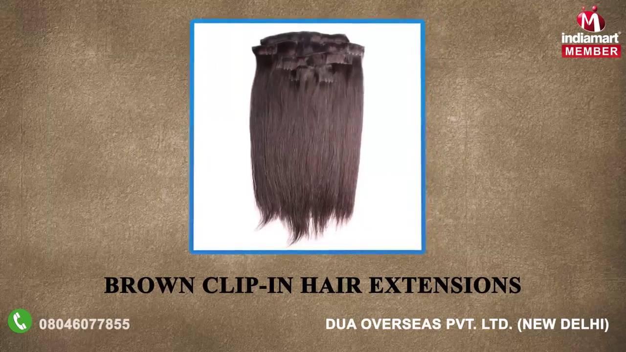 Human Hair And Extension By Dua Overseas Pvt Ltd New Delhi Youtube