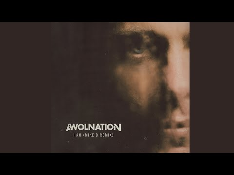 AWOLNATION – I Am (Mike D Remix)