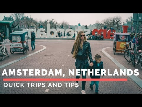 Quick Trips and Tips: Amsterdam, Netherlands