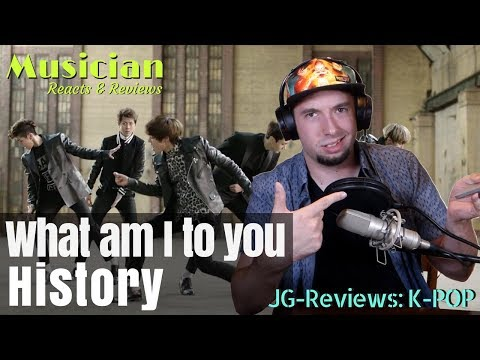Musician Reacts & Reviews History - What am I to you | JG-REVIEWS:K-POP