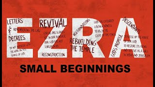 Ezra - Small Beginnings