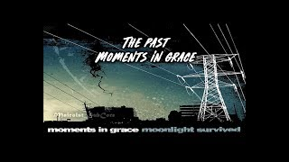 Watch Moments In Grace The Past video