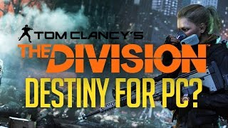 The Division = Destiny for PC?!
