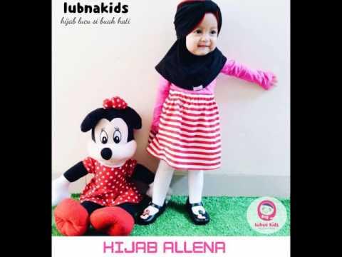 Jual Jilbab Anak Dan Balita Hijab Bayi Lucu Lubnakids Youtube