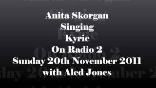 Anita Skorgan Singing Kyrie Live on Radio 2 Sunday 11th November 2011