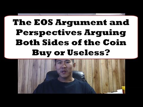 The EOS Argument and Perspectives Arguing Both Sides of the Coin Buy or Useless