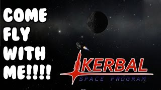 COME FLY With ME!!!! Muiltiplayer Kerbal Space Program