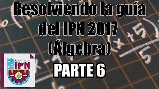 Resolviendo la guía del IPN 2017 (Álgebra) (23-25) Parte 6