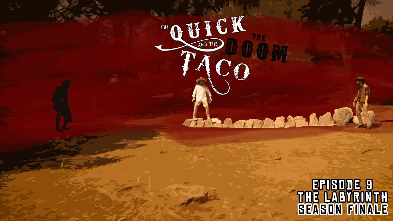 Download The Quick, The Doom and The Taco - Ep.9 - The Labyrinth - SEASON FINALE