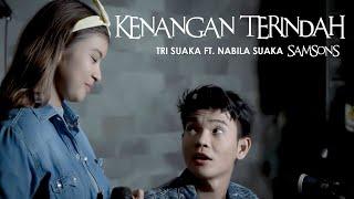 Download lagu KENANGAN TERINDAH - SAMSONS (LIRIK) LIVE AKUSTIK BY TRI SUAKA  FT. NABILA SUAKA