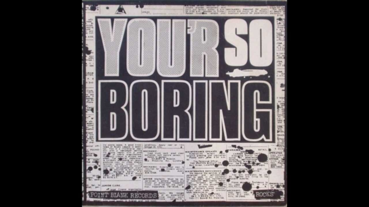 Rocks - You'r So Boring
