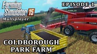 Farming Simulator 2015 Multiplayer | Coldborough Park Farm | Episode 1