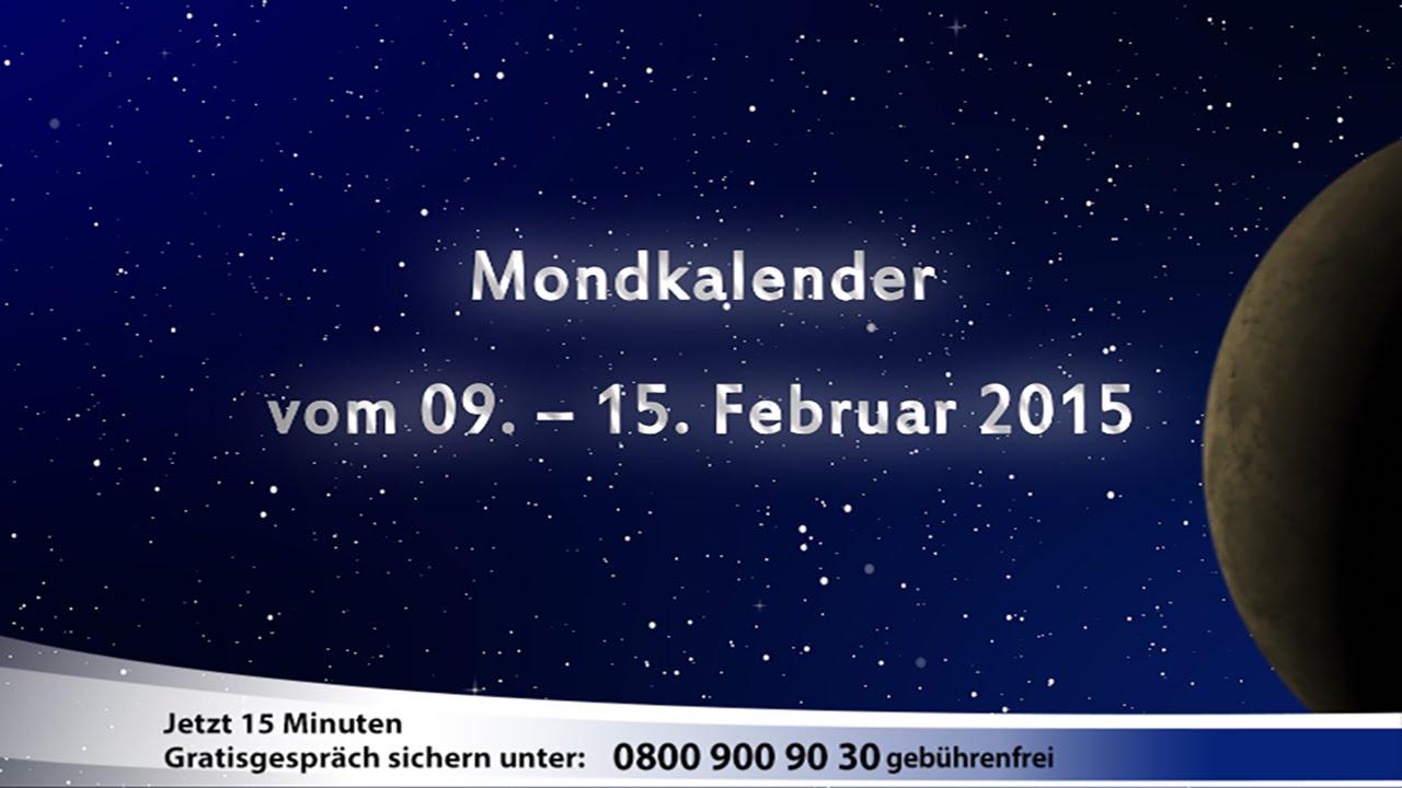mondkalender vom 09 bis 15 februar 2015 youtube