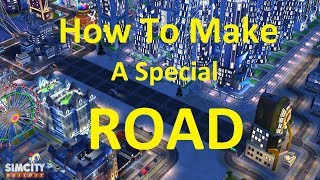 SimCity BuildIt How to make a special ROAD