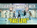 """Everything Wrong With BTS - """"Fake Love"""""""