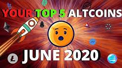 Your Top 5 Altcoins | June 2020 Cryptocurrencies