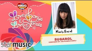 Sugarol - Maris Racal | Himig Handog 2018 ( Lyric)