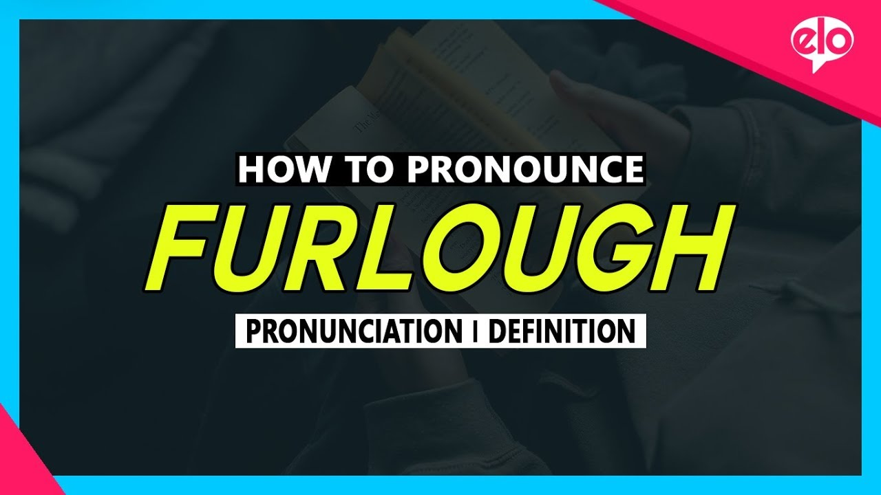 Superior How To Pronounce Furlough | What Does It Mean?