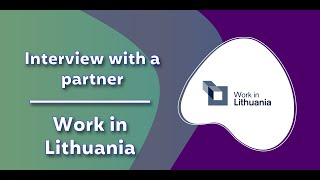 Interview with a partner   Work in Lithuania