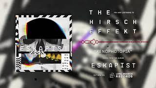 The Hirsch Effekt - XENOPHOTOPIA