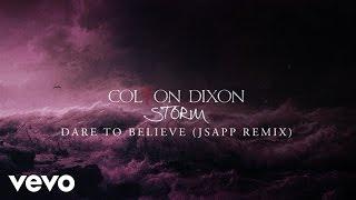 Colton Dixon - Dare To Believe (JSapp Remix/Audio)