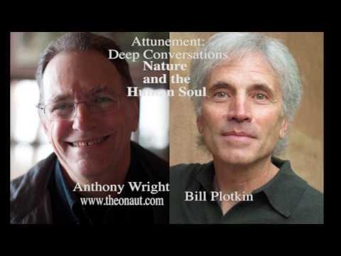 Attunement: Deep Conversations: Bill Plotkin: Nature and the Human Soul