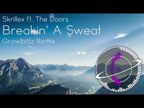 Skrillex ft. The Doors - Breakin' A Sweat (Growlbittz Remix)