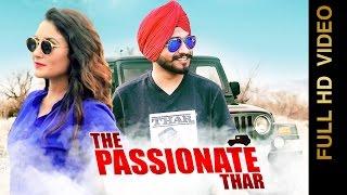 The Passionate Thar Full Video  Davinder Sekhon Ft. Desi Crew  New Punjabi Songs 2017