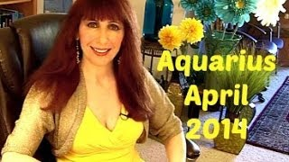 Aquarius April 2014 Astrology