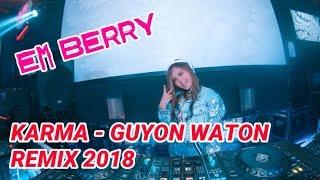 DJ KARMA - GUYONWATON REMIX EM BERRY 2018
