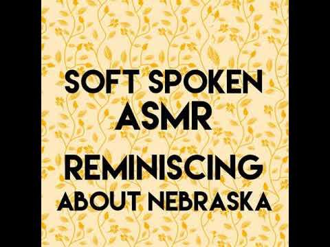 Soft Spoken ASMR Ramble Reminiscing About Nebraska