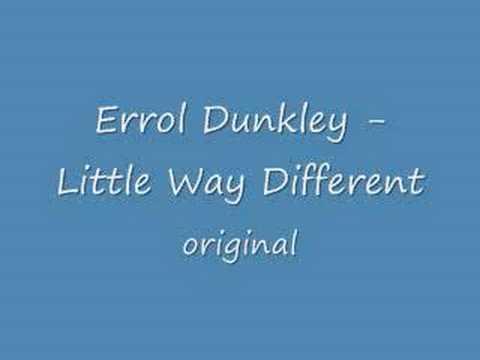 Errol Dunkley - Little Way Different