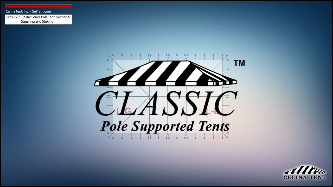 80'x120' Sectional Classic Series Pole Tent Staking and Squaring