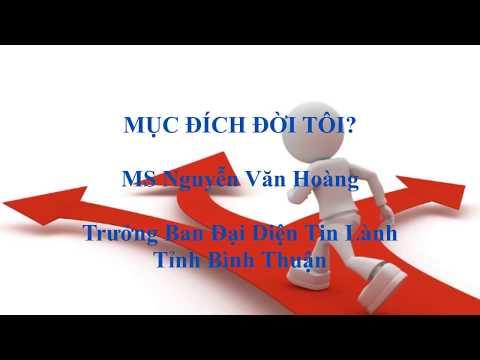 MUC DICH DOI TOI? (MS Nguyen Van Hoang) (01/01/2018).MP4