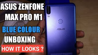 Asus Zenfone Max Pro M1 Blue Varient Unboxing & Unbiased Opinion | How It Looks ?