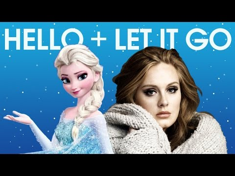 Adele Hello + Let It Go mashup