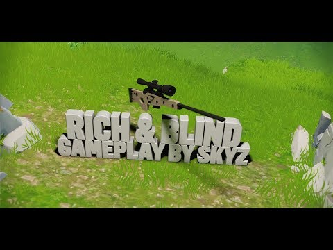 Rich and Blind - Fortnite Montage (Gameplay by Skyz)