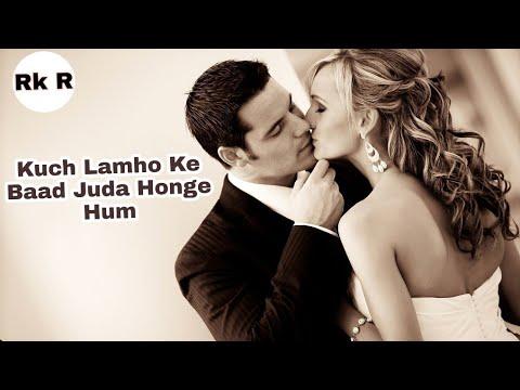 Kuch Lamho Ke Baad Juda Honge Hum Ll Himesh Reshmiya Song Very Romantic ...