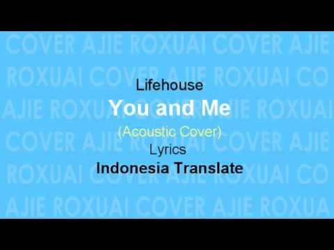 You And Me | Lifehouse (Terjemahan & Lirik Lagu) Cover Terbaru 2018