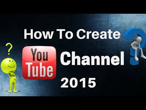 How To Make A YouTube Channel 2015  (Complete Account Setup Tutorial For Beginners)