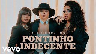 Смотреть клип Gabily, Mc Rebecca, Bianca - Pontinho Indecente